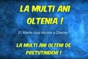 La multi ani, olteni! La multi ani, Oltenia! 21 martie reprezinta Ziua Olteniei si a fost stabilita prin lege in 2017 de Parlament si promulgata in acelasi an de presedintele Iohannis!