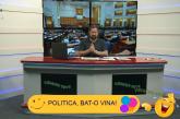 POLITICA, BAT-O VINA! 15.05.2020